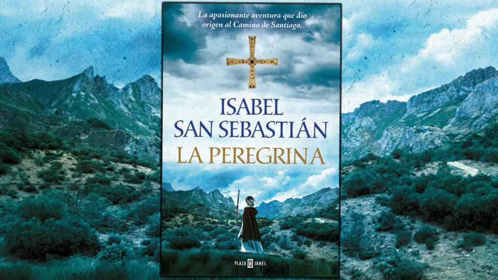 La Peregrina de Isabel San Sebastián